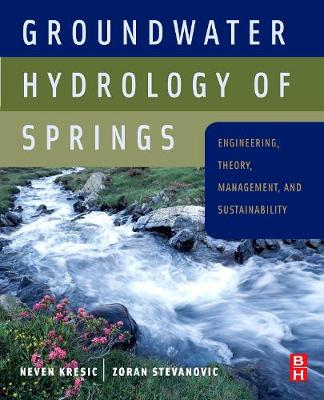 Groundwater Hydrology of Springs by Neven Kresic