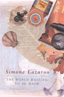 The World Waiting to Be Made by Lazaroo Simone
