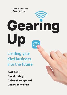 Gearing Up: Leading your Kiwi Business into the Future book
