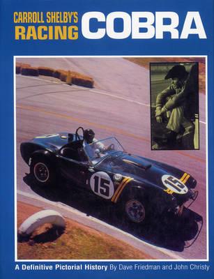 Carrol Shelby's Racing Cobra by Dave Friedman