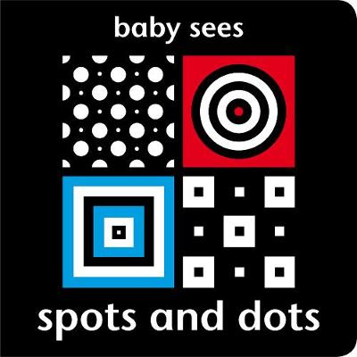 Baby Sees: Spots and Dots by Chez Picthall