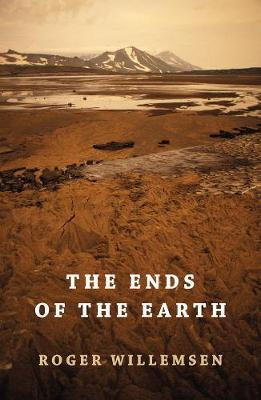 The Ends of the Earth by Roger Willemsen