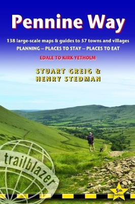 Pennine Way: Edale to Kirk Yetholm: Route Guide with Planning, Places to Stay, Places to Eat, 138 large-scale maps & guides to 57 towns and villages: 2019 by