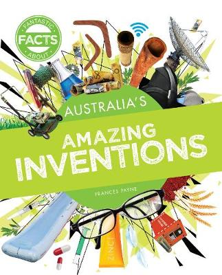 Australia's Amazing Inventions by Frances Payne