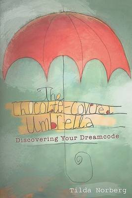 The Chocolate-Covered Umbrella by Tilda Norberg