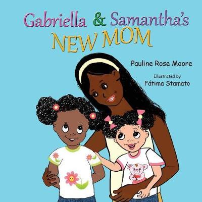 Gabriella & Samantha's New Mom by Pauline Rose Moore