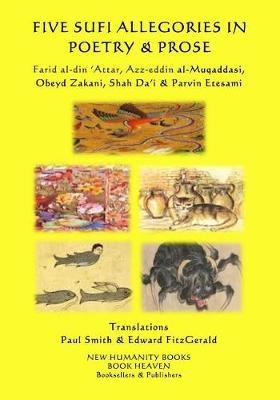 Five Sufi Allegories in Poetry & Prose by Farid Al-Din 'Attar
