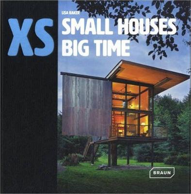 XS - small houses big time by Lisa Baker
