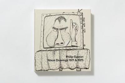 Philip Guston - Nixon Drawings 1971 & 1975 by Debra Bricker Balken