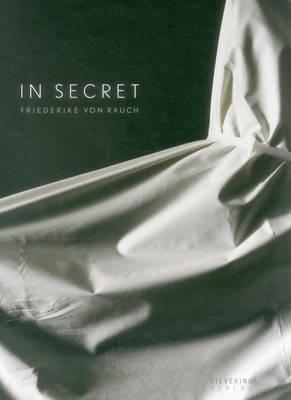 In Secret by Friederike von Rauch