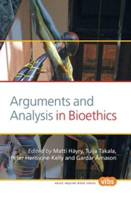 Arguments and Analysis in Bioethics by Matti Hayry