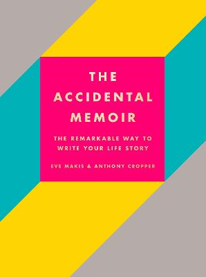 The Accidental Memoir by Anthony Cropper