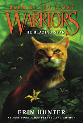 Warriors: Dawn of the Clans #4: The Blazing Star by Erin Hunter