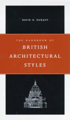 Handbook of British Architectural Styles by David N. Durant