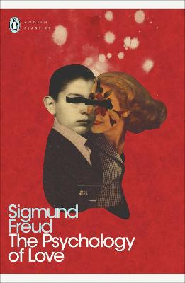 The Psychology of Love by Sigmund Freud