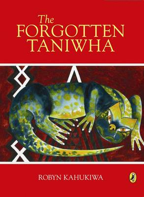 The Forgotten Taniwha by Robyn Kahukiwa