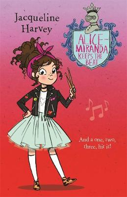 Alice-Miranda: #18 Keeps the Beat by Jacqueline Harvey