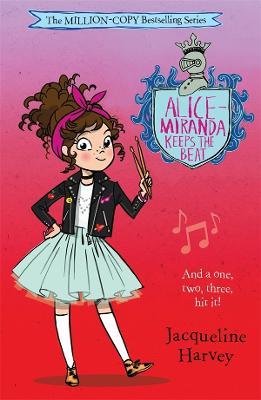 Alice-Miranda: #18 Keeps the Beat by Jacqueline Harvey