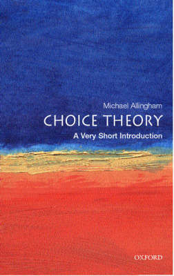 Choice Theory: A Very Short Introduction by Michael Allingham