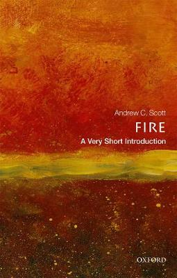 Fire: A Very Short Introduction by Andrew C. Scott