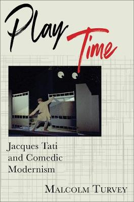 Play Time: Jacques Tati and Comedic Modernism book