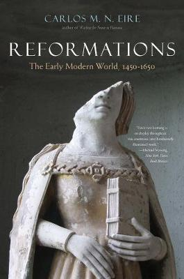Reformations: The Early Modern World, 1450-1650 by Carlos M. N. Eire