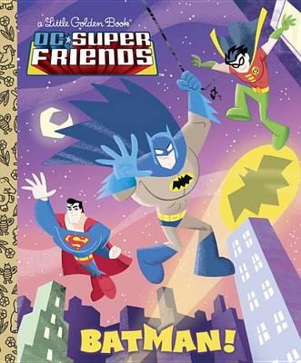 Batman! (DC Super Friends) by Billy Wrecks