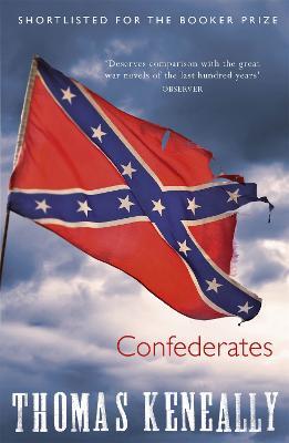 Confederates by Thomas Keneally