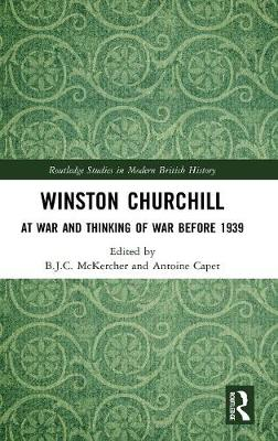 Winston Churchill: At War and Thinking of War before 1939 book