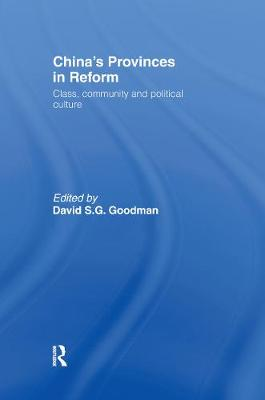 China's Provinces in Reform by David S. G. Goodman