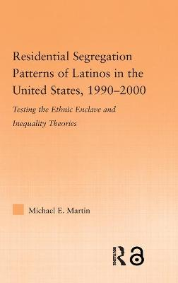Residential Segregation Patterns of Latinos in the United States, 1990-2000 book