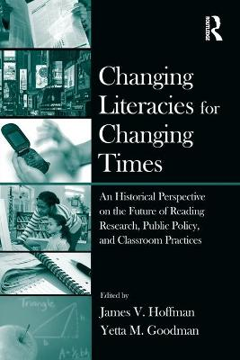 Changing Literacies for Changing Times by James V. Hoffman