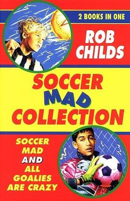 Soccer Mad Collection by Rob Childs