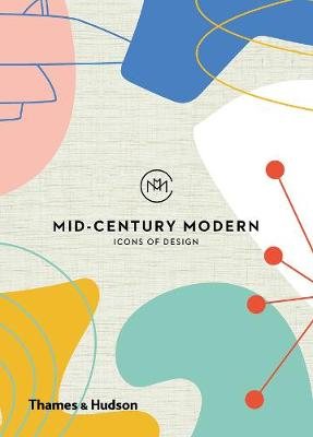 Mid-Century Modern: Icons of Design by Frances Ambler