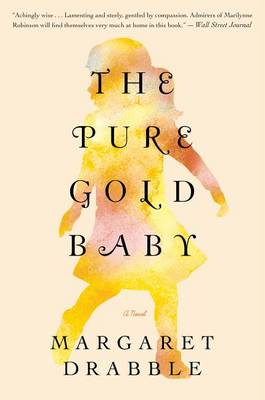 The Pure Gold Baby by Margaret Drabble