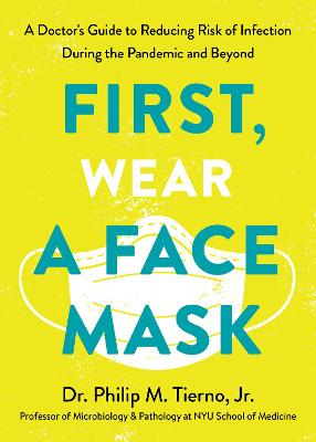 First, Wear a Face Mask by Philip M. Tierno, Jr.