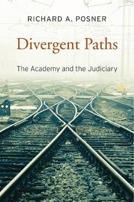 Divergent Paths by Richard A. Posner