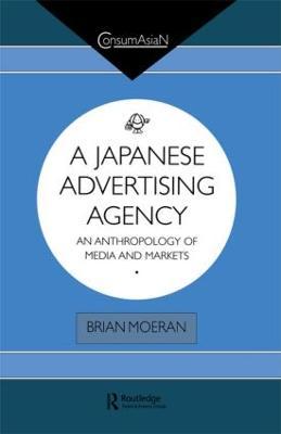 A Japanese Advertising Agency by Brian Moeran