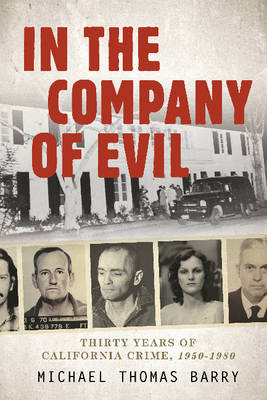 In the Company of Evil by Michael Thomas Barry