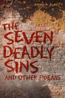 The Seven Deadly Sins by Independent Scholar David R Slavitt