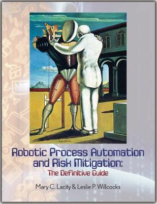 Robotic Process Automation and Risk Mitigation by Mary C. Lacity