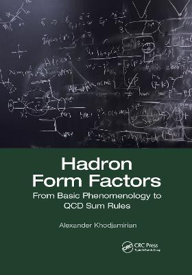 Hadron Form Factors: From Basic Phenomenology to QCD Sum Rules by Alexander Khodjamirian