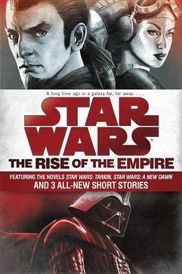 Star Wars: The Rise of the Empire by John Jackson Miller