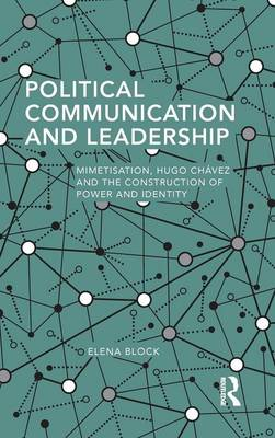 Political Communication and Leadership by Elena Block