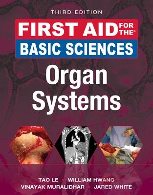 First Aid for the Basic Sciences: Organ Systems, Third Edition by Tao Le