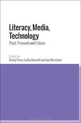 Literacy, Media, Technology by Becky Parry