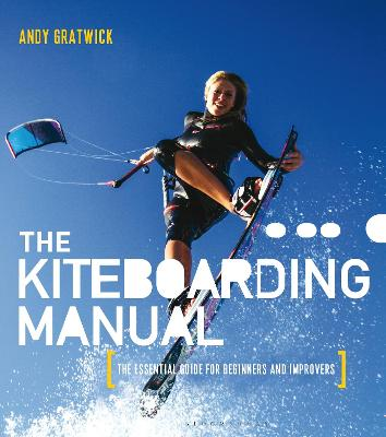 The Kiteboarding Manual by Andy Gratwick