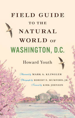 Field Guide to the Natural World of Washington, D.C. by Robert Mumford