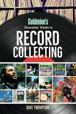Goldmine's Essential Guide to Record Collecting by Dave Thompson