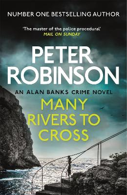 Many Rivers to Cross: the ideal stocking filler for crime fans (DCI Banks 26) by Peter Robinson